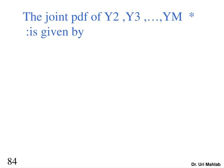 The joint pdf of Y2 ,Y3 ,…,YM  *