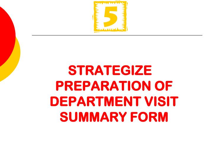 STRATEGIZE PREPARATION OF  DEPARTMENT VISIT SUMMARY FORM