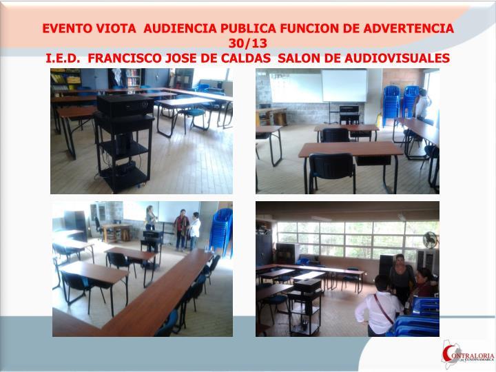 EVENTO VIOTA  AUDIENCIA PUBLICA FUNCION DE ADVERTENCIA 30/13