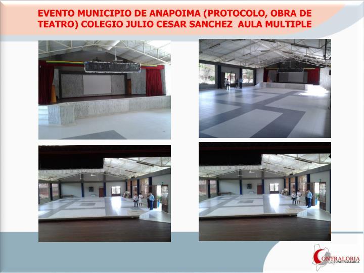 EVENTO MUNICIPIO DE ANAPOIMA (PROTOCOLO, OBRA DE TEATRO) COLEGIO JULIO CESAR SANCHEZ  AULA MULTIPLE