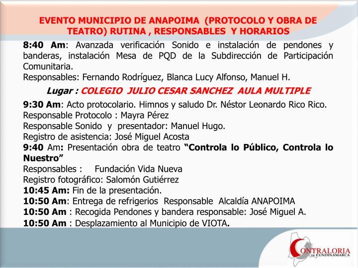 EVENTO MUNICIPIO DE ANAPOIMA  (PROTOCOLO Y OBRA DE TEATRO) RUTINA , RESPONSABLES  Y HORARIOS