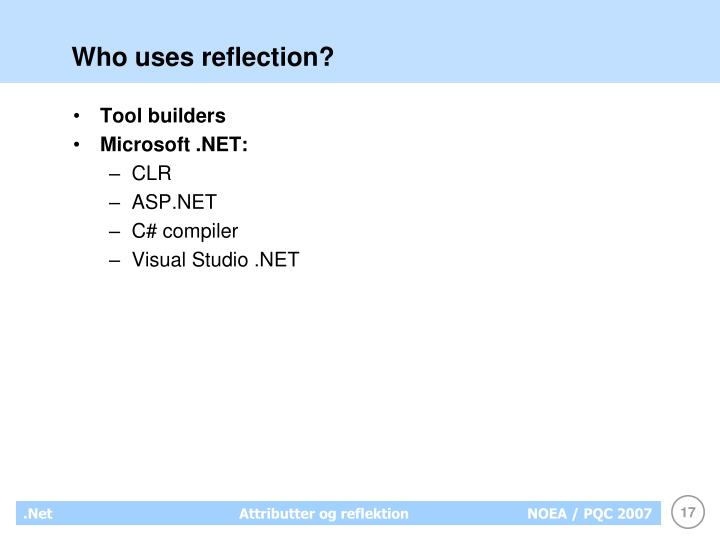 Who uses reflection?