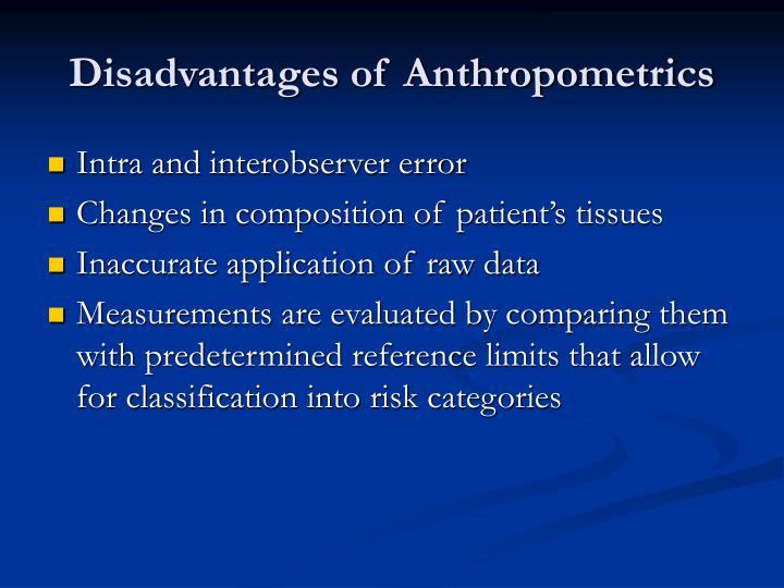 Disadvantages of Anthropometrics