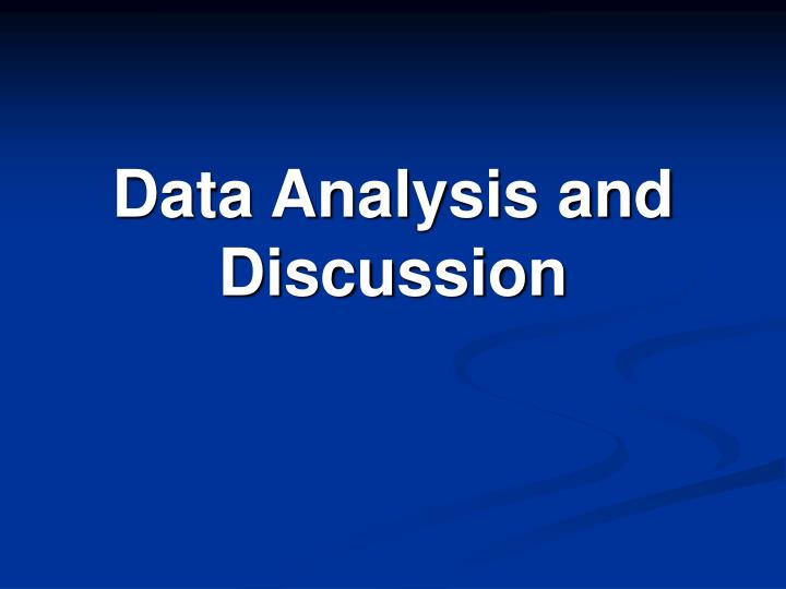 Data Analysis and Discussion