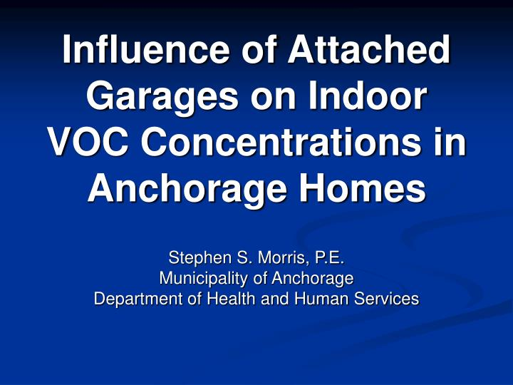 Influence of attached garages on indoor voc concentrations in anchorage homes