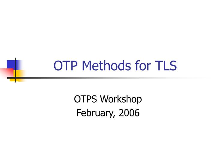 OTP Methods for TLS