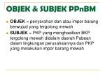objek subjek ppnbm