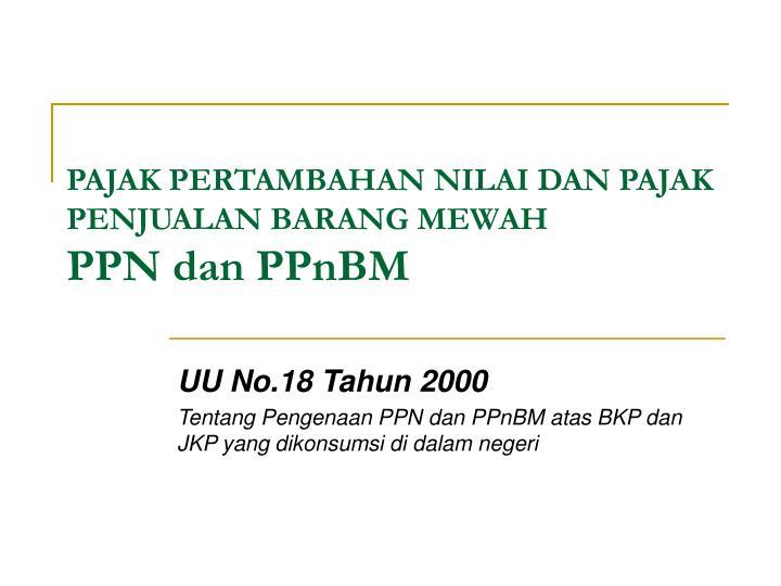 pajak pertambahan nilai dan pajak penjualan barang mewah ppn dan ppnbm