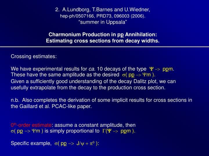 2.  A.Lundborg, T.Barnes and U.Wiedner,