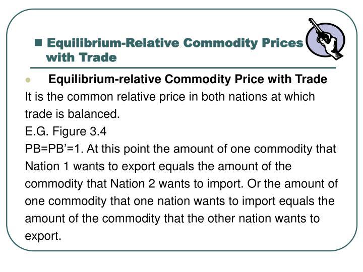Equilibrium-Relative Commodity Prices