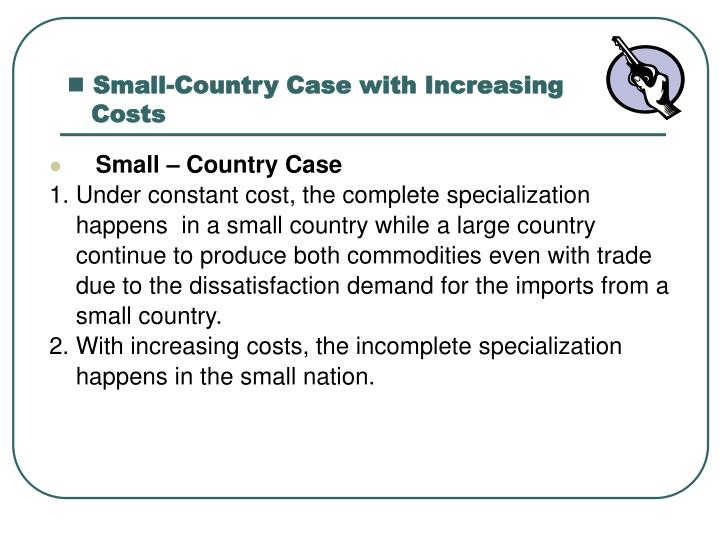 Small-Country Case with Increasing