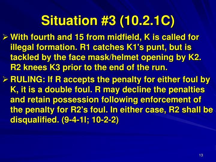 Situation #3 (10.2.1C)