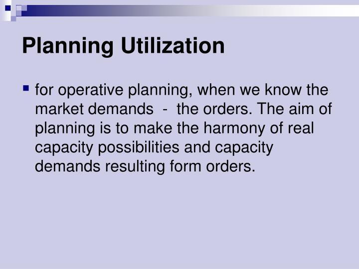 Planning Utilization