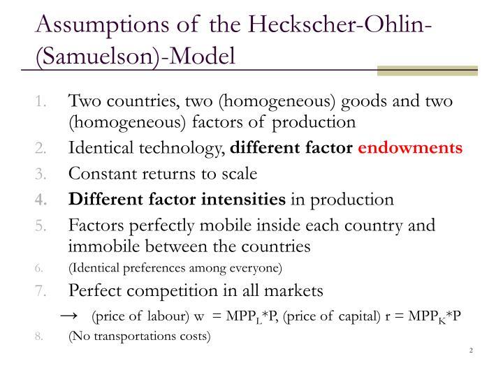 Assumptions of the Heckscher-Ohlin-(Samuelson)-Model