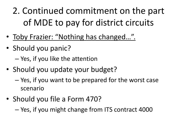 2. Continued commitment on the part of MDE to pay for district circuits