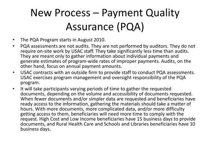 New Process – Payment Quality Assurance (PQA)