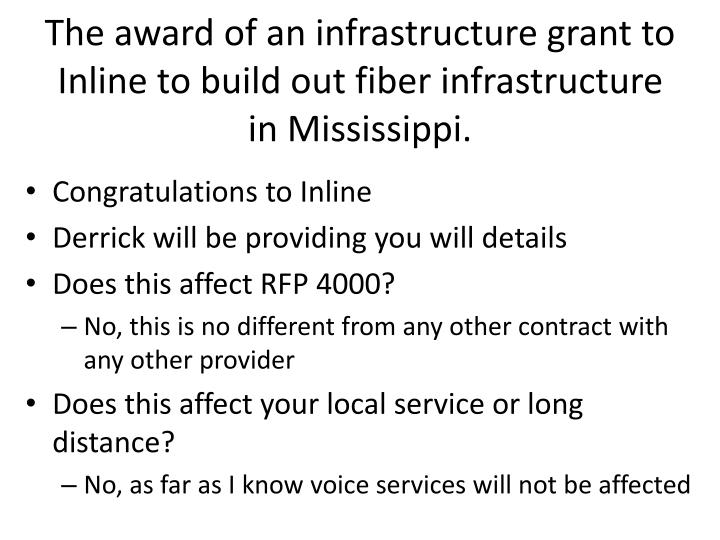 The award of an infrastructure grant to Inline to build out fiber infrastructure in Mississippi.