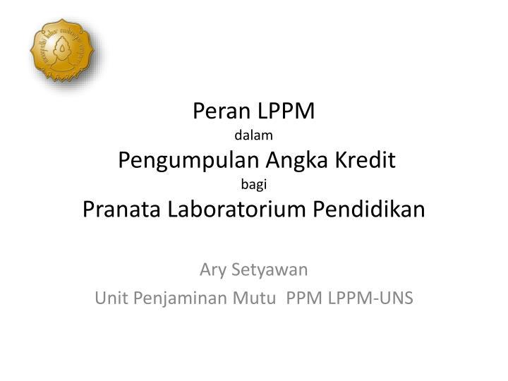 peran lppm dalam pengumpulan angka kredit bagi pranata laboratorium pendidikan