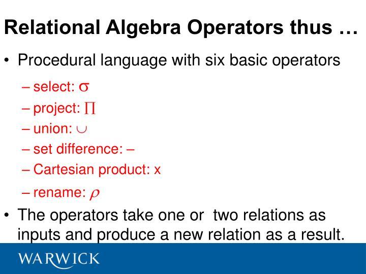 Relational Algebra Operators thus …