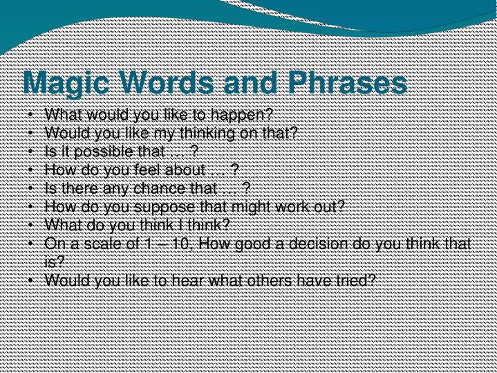 Magic Words and Phrases