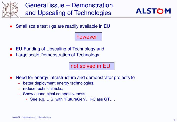 General issue – Demonstration and Upscaling of Technologies