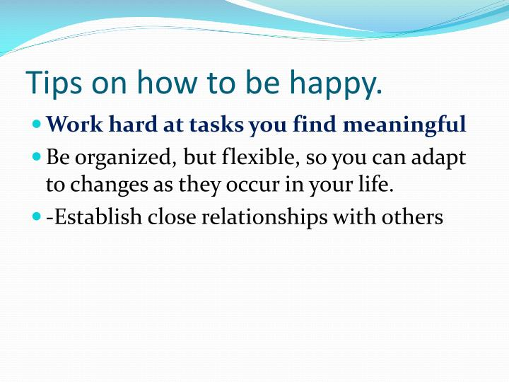 Tips on how to be happy.