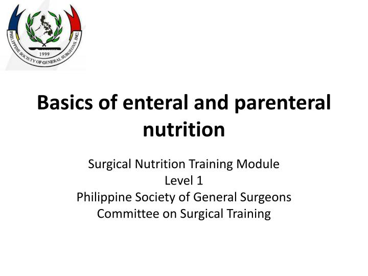 Basics of enteral and parenteral nutrition