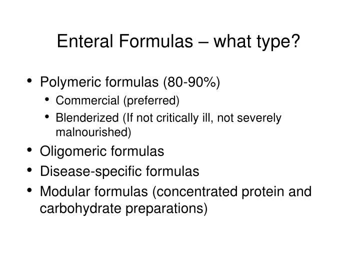 Enteral Formulas – what type?