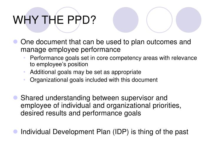 WHY THE PPD?