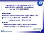 finanziamenti agevolati per studi di prefattibilit fattibilit e assistenza tecnica d m 136 20001