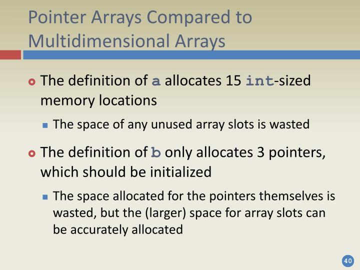 Pointer Arrays Compared to Multidimensional Arrays
