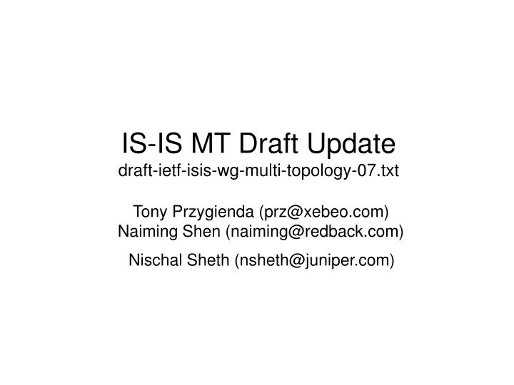 IS-IS MT Draft Update