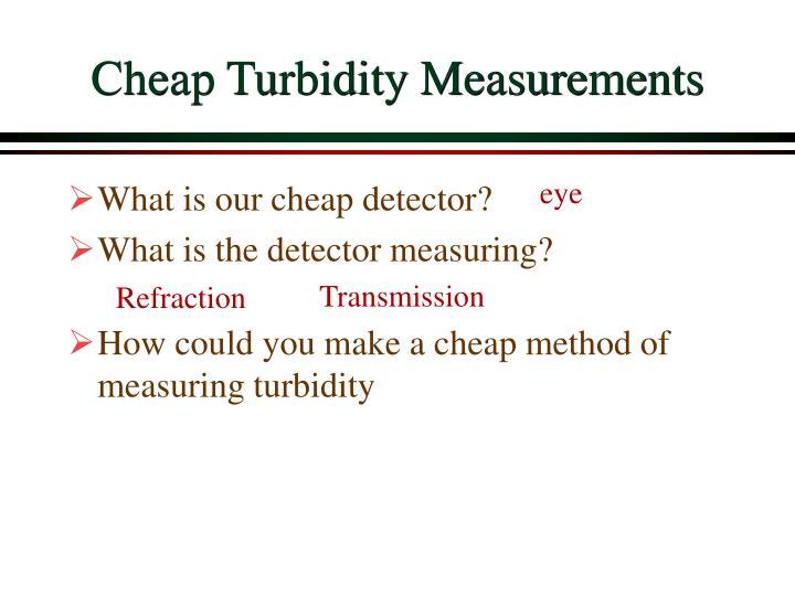 Cheap Turbidity Measurements