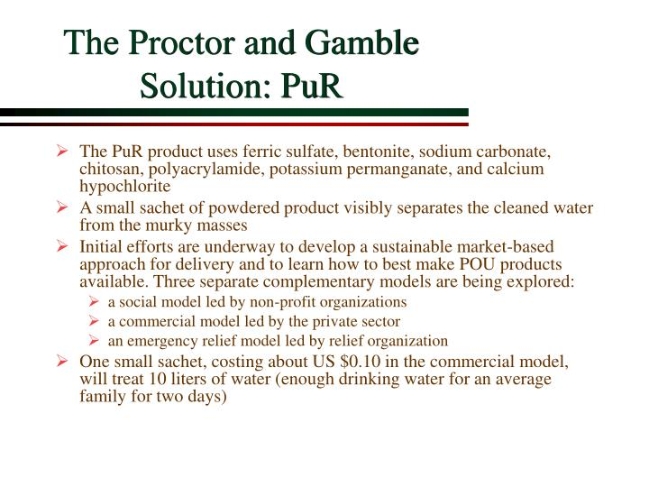 The Proctor and Gamble Solution: PuR