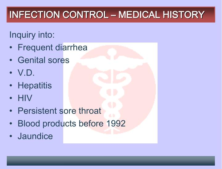 INFECTION CONTROL – MEDICAL HISTORY