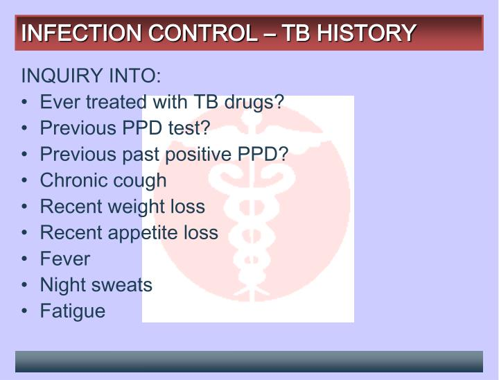INFECTION CONTROL – TB HISTORY