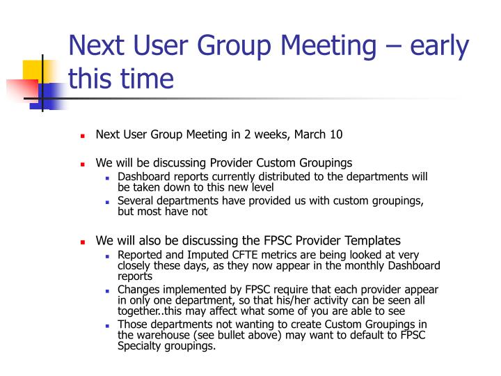 Next User Group Meeting – early this time
