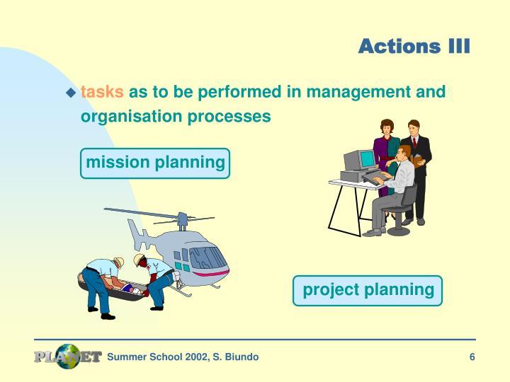 Actions III