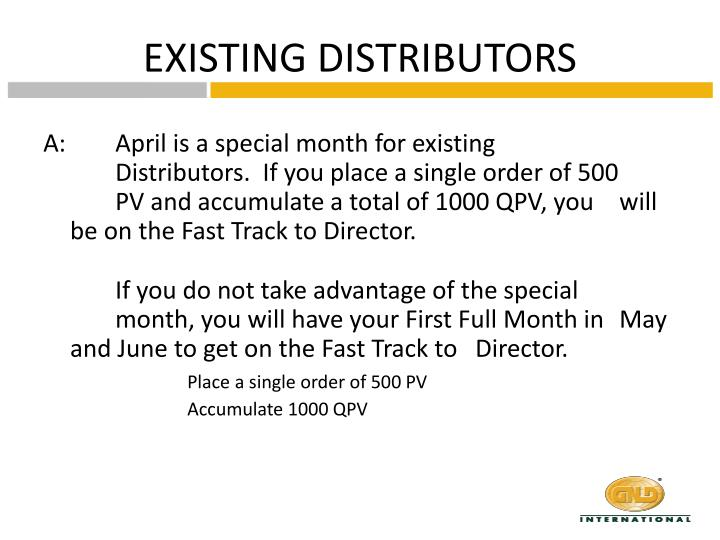 EXISTING DISTRIBUTORS