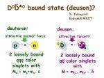 d 0 d 0 bound state deuson