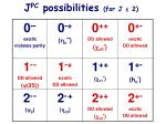 j pc possibilities for j 2