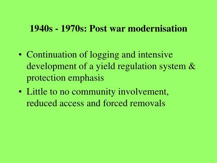 1940s - 1970s: Post war modernisation
