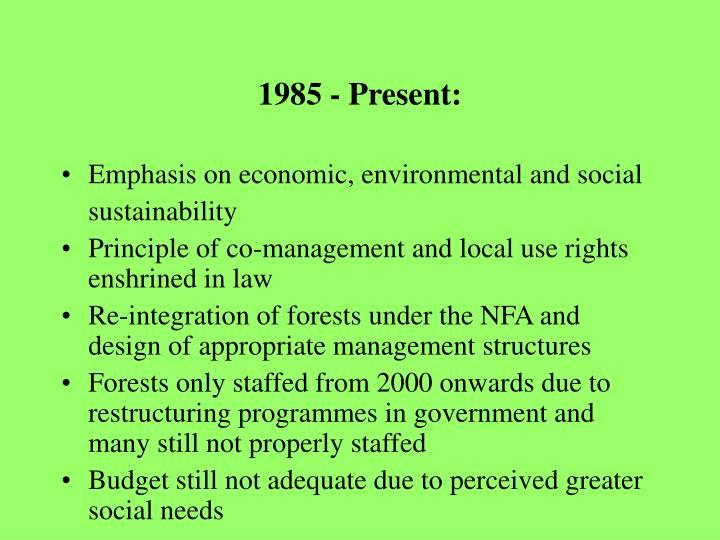 1985 - Present: