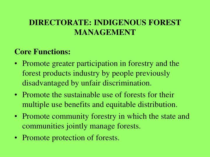 DIRECTORATE: INDIGENOUS FOREST MANAGEMENT