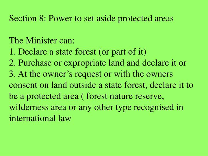 Section 8: Power to set aside protected areas