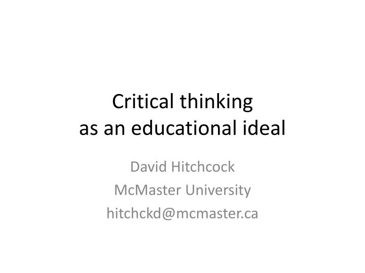 Critical thinking as an educational ideal