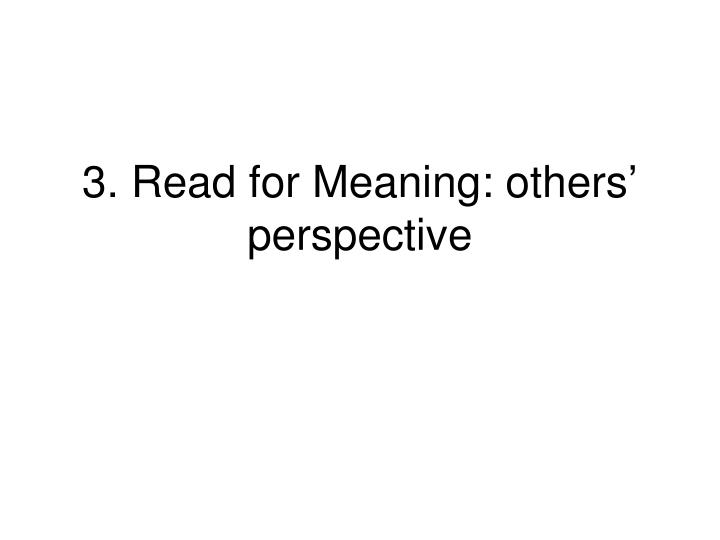 3. Read for Meaning: others' perspective