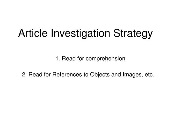Article Investigation Strategy