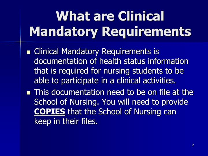 What are Clinical Mandatory Requirements