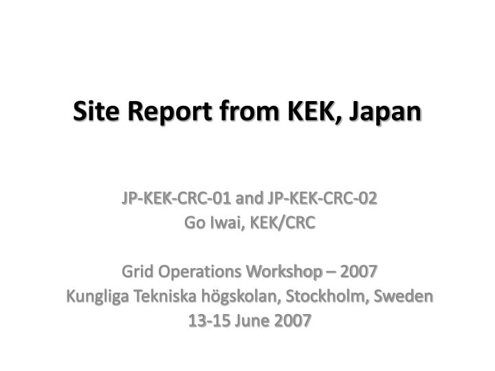 Site Report from KEK, Japan